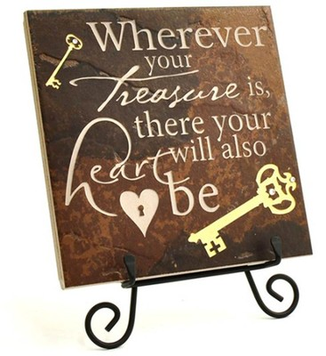 Wherever Your Treasure is There your Heart Will Be Also Stone Plaque  -