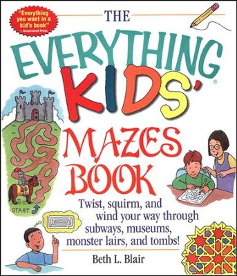 The Everything Kids' Mazes Book  -     By: Beth L. Blair