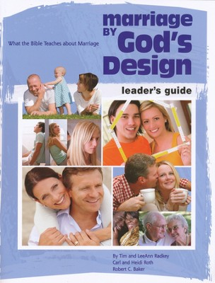 Marriage By God's Design: Leader Guide  -     By: Carl Roth, Heidi Roth, Tim Radkey