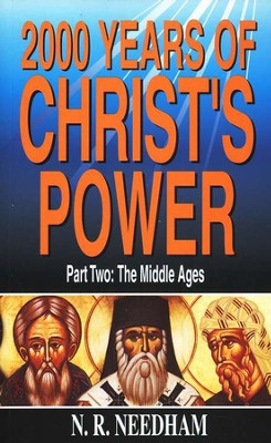 2000 Years Of Christ's Power             - Part 2: The Middle Ages  -     By: N.R. Needham