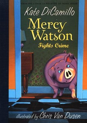 Mercy Watson Fights Crime  -     By: Kate DiCamillo