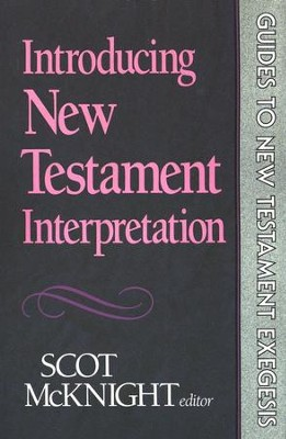 Introducing New Testament Interpretation   -     By: Scot McKnight