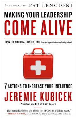 Making Your Leadership Come Alive                   -     By: Jeremie Kubicek