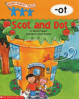 Word Family Tales (-Ot: Scot And Dot)  -