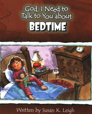 God I Need To Talk To You About Bedtime  -     By: Susan K. Leigh