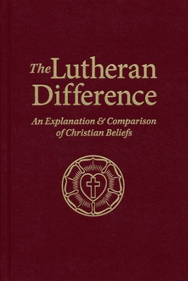 Lutheran Difference  -     Edited By: Edward A. Engelbrecht     By: Edited by Edward A. Engelbrecht