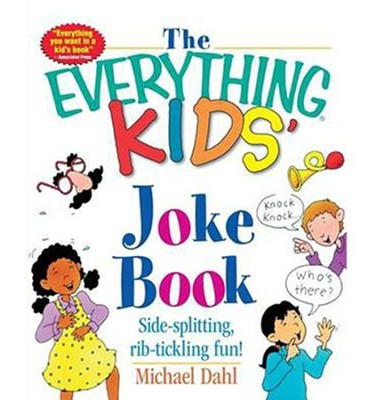 The Everything Kids' Joke Book  -     By: Michael Dahl