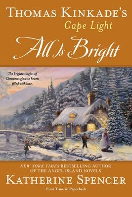 Thomas Kinkade's Cape Light: All is Bright - eBook  -     By: Katherine Spencer