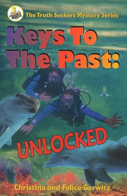 Keys to the Past: Unlocked   -     By: Christina Gerwitz, Felice Gerwitz