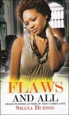 Flaws and All  -     By: Shana Burton