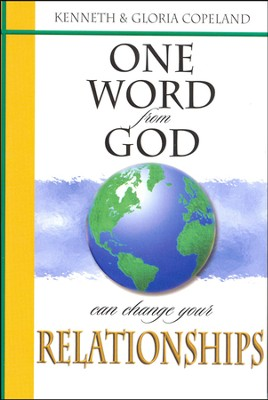 One Word From God Can Change Your Relationships  -     By: Kenneth Copeland, Gloria Copeland
