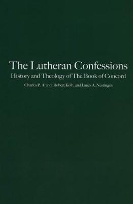 The Lutheran Confessions: History and Theology of The Book of Concord  -     By: Charles P. Arand, Robert Kolb, James A. Nestingen