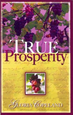 True Prosperity  -     By: Gloria Copeland