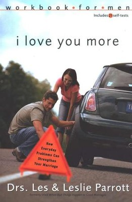 I Love You More Workbook for Men: How Everyday Problems Can Strengthen Your Marriage  -     By: Dr. Leslie Parrott, Dr. Les Parrott