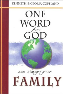 One Word From God Can Change Your Family  -     By: Kenneth Copeland, Gloria Copeland