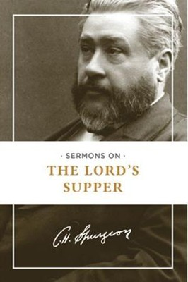 Sermons on the Lord's Supper - eBook  -     By: Charles H. Spurgeon