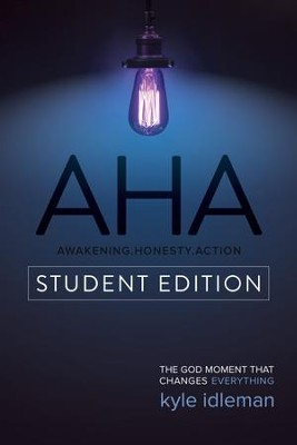 AHA Student Edition: The God Moment That Changes Everything - eBook  -     By: Kyle Idleman