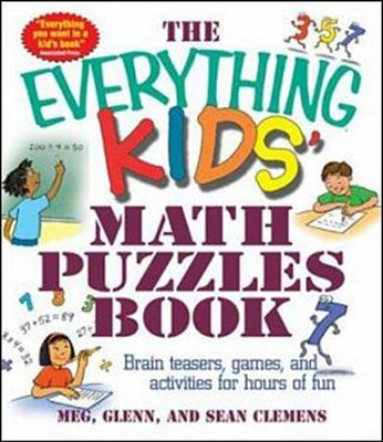 The Everything Kids' Math Puzzles Book  -     By: Meg Clemens, Sean Glenn, Glenn Clemens