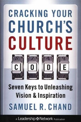 Cracking Your Church's Culture Code: Seven Keys to Unleashing Vision & Inspiration  -     By: Samuel R. Chand