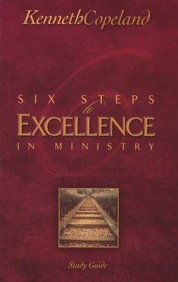 Six Steps To Excellence In Ministry, Study Guide  -     By: Kenneth Copeland