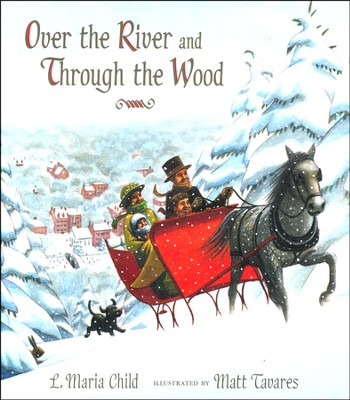 Over the River and Through the Wood  -     By: L. Maria Child     Illustrated By: Matt Tavares