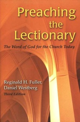 Preaching the Lectionary: Third Edition  -     By: Reginald H. Fuller, Daniel Westberg