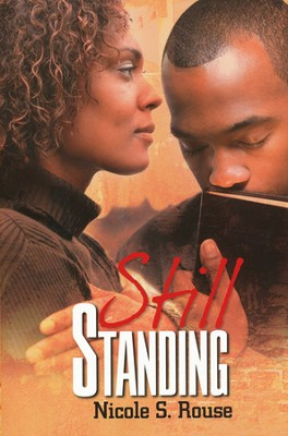 Still Standing  -     By: Nicole S. Rouse