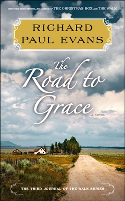 The Road to Grace: The Walk Series #3 - Slightly Imperfect  -     By: Richard Paul Evans