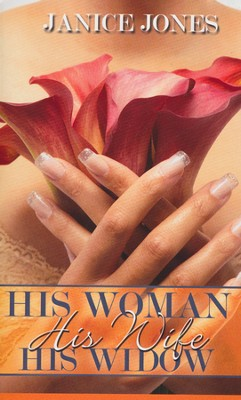 His Woman, His Wife, His Widow  -     By: Janice Johnson