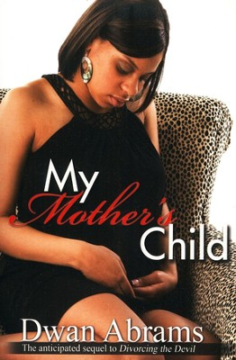 My Mother's Child  -     By: Dwan Abrams