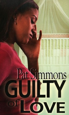 Guilty of Love  -     By: Pat Simmons