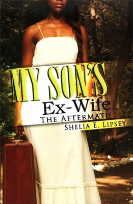 My Son's Ex-Wife  -     By: Shelia E. Lipsey