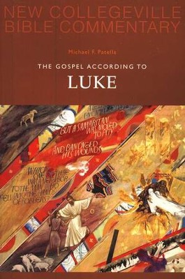 New Collegeville Bible Commentary #3: The Gospel According to Luke  -     By: Michael F. Patella