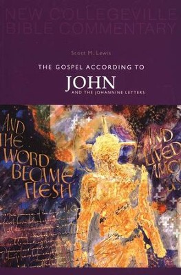 New Collegeville Bible Commentary #4: The Gospel According to John and the Johannine Letters  -     By: Scott M. Lewis