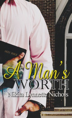 A Man's Worth  -     By: Nikita Lynette Nichols