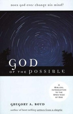 God of the Possible: A Biblical Introduction to the  Open View of God  -     By: Gregory A. Boyd