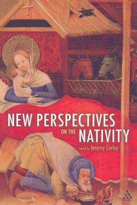 New Perspectives on the Nativity  -     Edited By: Jeremy Corley     By: Edited by Jeremy Corley