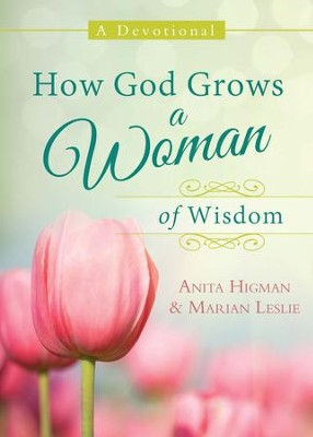How God Grows a Woman of Wisdom: A Devotional - eBook  -     By: Anita Higman, Marian Leslie