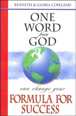 One Word From God Can Change Your Formula For Success  -     By: Kenneth Copeland, Gloria Copeland