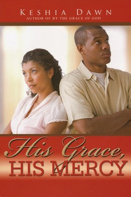 His Grace, His Mercy  -     By: Keisha Dawn