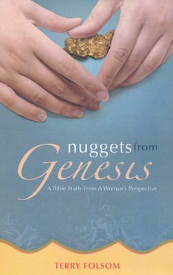 Nuggets from Genesis: A Bible Study from a Woman's Perspective  -     By: Terry Folsom