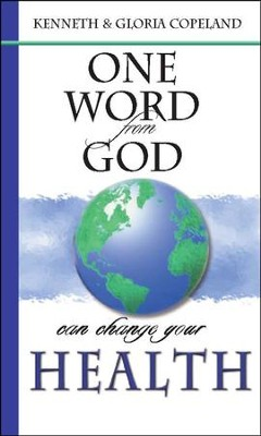 One Word From God Can Change Your Health  -     By: Kenneth Copeland, Gloria Copeland