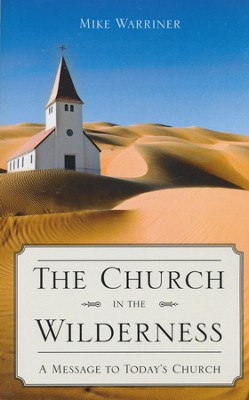 Church in the Wilderness  -     By: Mike Warriner