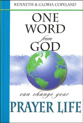 One Word From God Can Change Your Prayer Life  -     By: Kenneth Copeland, Gloria Copeland