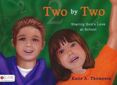 Two by Two: Sharing God's Love at School  -     By: Katie A. Thompson