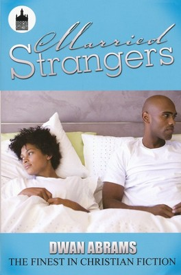 Married Strangers  -     By: Dwan Abrams
