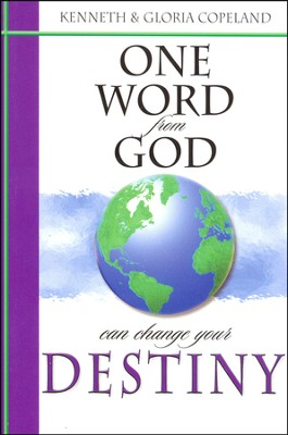 One Word From God Can Change Your Destiny  -     By: Kenneth Copeland, Gloria Copeland
