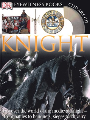 Eyewitness Books: Knight    -     By: Christopher Gravett