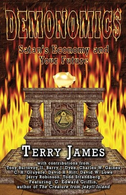 Demonomics: Satan's Economy and Your Future  -     By: Terry James
