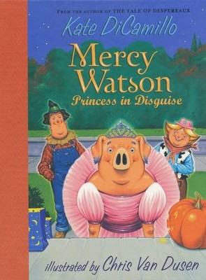 Mercy Watson: Princess in Disguise  -     By: Kate DiCamillo